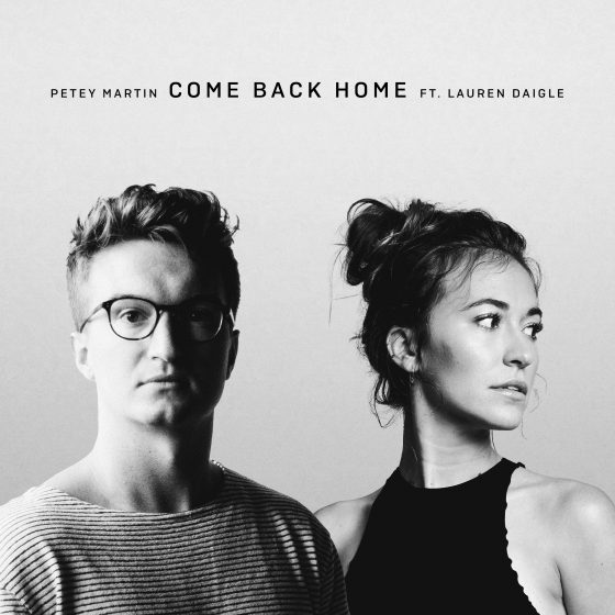 Petey Martin – Come Back Home (Featuring Lauren Daigle)