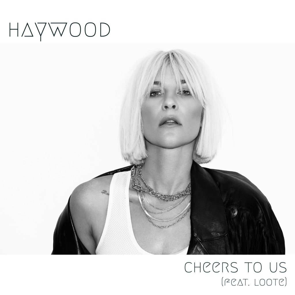 Haywood_Cheers To Us_Single (1)