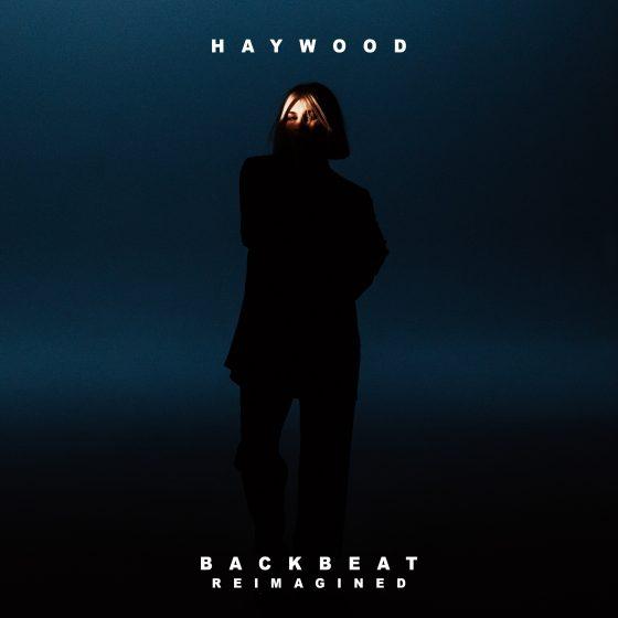 Haywood – Backbeat (Reimagined)