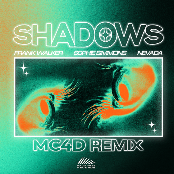 Frank Walker, Sophie Simmons, Nevada – Shadows (MC4D Remix)