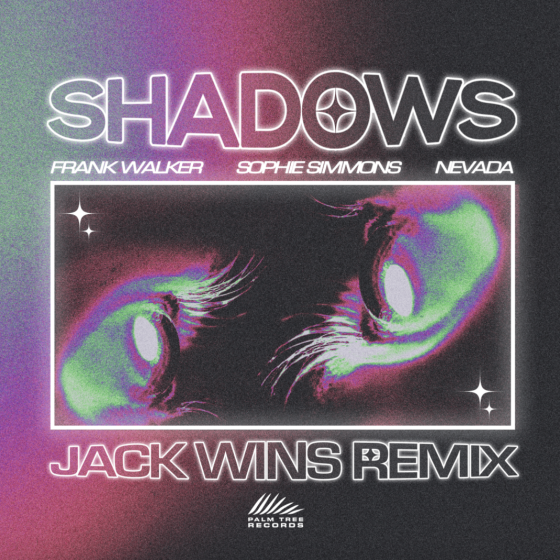Frank Walker, Sophie Simmons, Nevada – Shadows (Jack Wins Remix)