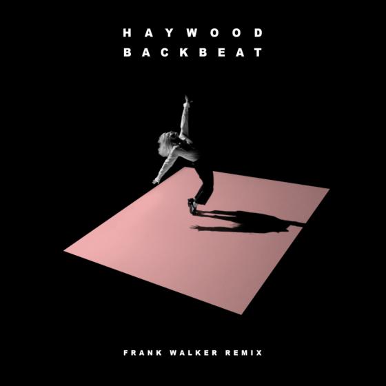 Haywood – Backbeat (Frank Walker Remix)