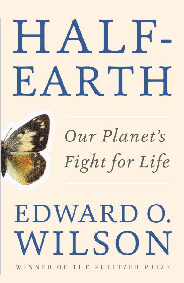 Edward O. Wilson - Half-Earth: Our Planet's Fight for Life