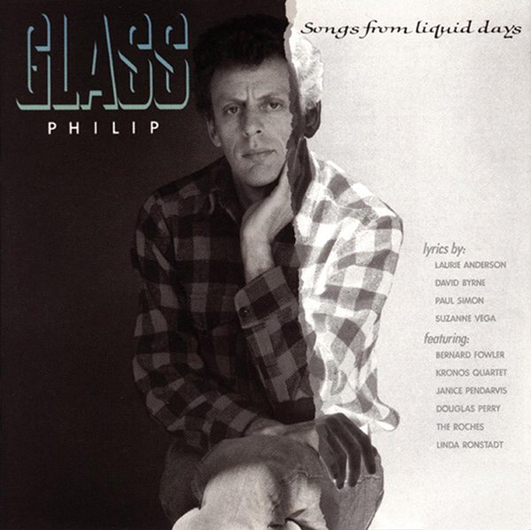 Philip Glass - Songs from Liquid Days