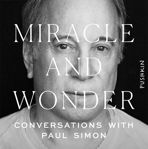 Miracle and Wonder: Conversations with Paul Simon