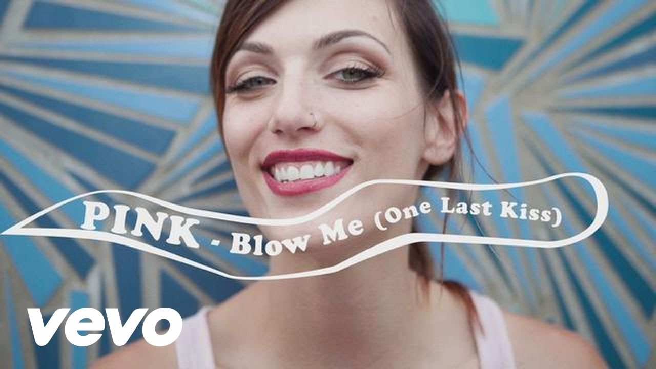 Blow Me (One Last Kiss)[Official Lyric Video]