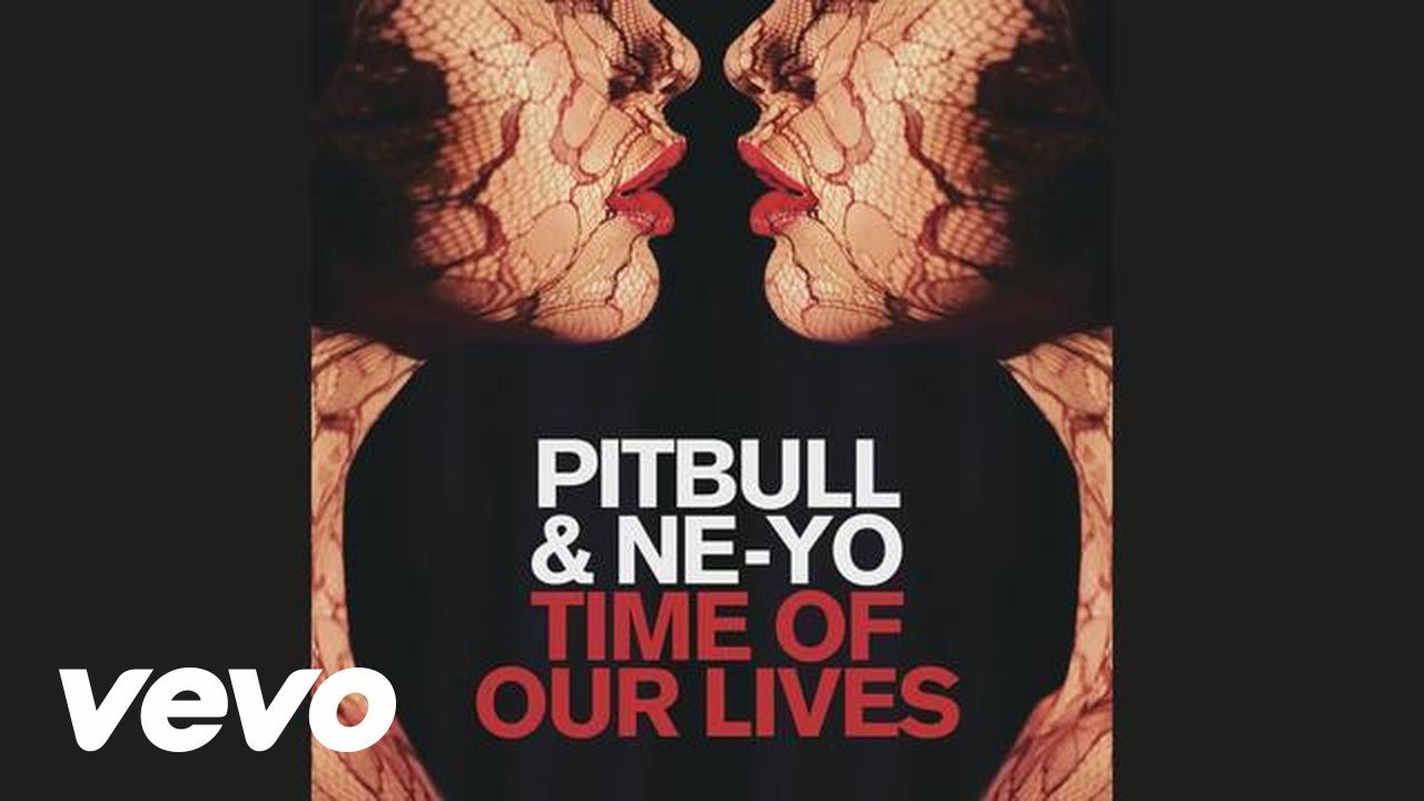 Pitbull & Ne-Yo – Time Of Our Lives (Audio)