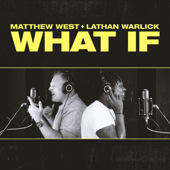 """""""WHAT IF"""" MATTHEW WEST AND LATHAN WARLICK PARTNERED UP TO RECORD A DUET?"""
