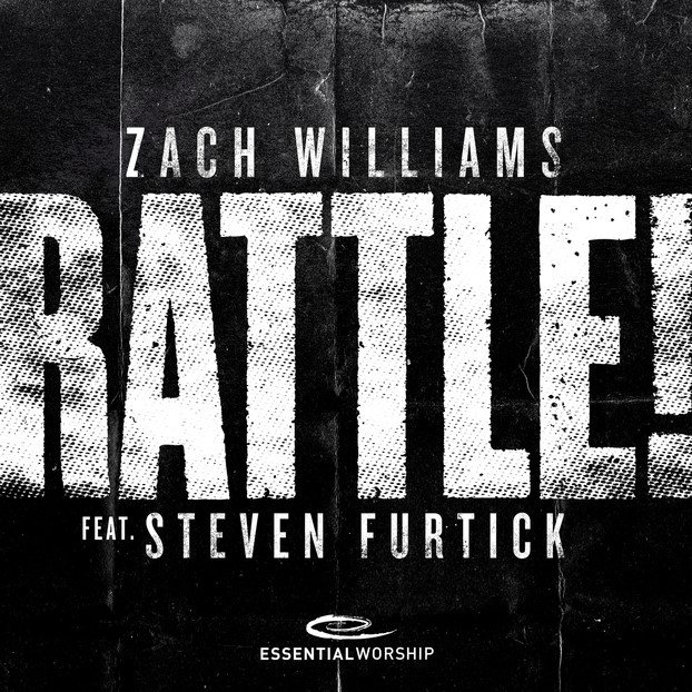 "ZACH WILLIAMS RELEASES NEW VERSION OF WORSHIP ANTHEM ""RATTLE!"" FEATURING PASTOR STEVEN FURTICK; Song And Lyric Video Are Out Now"