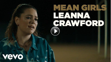 """THE LATEST MUSIC VIDEO FROM LEANNA CRAWFORD DROPS TODAY FOR """"MEAN GIRLS""""; Video Released In Partnership With To Write Love On Her Arms And Hope Squad"""