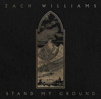 """TWO-TIME GRAMMY WINNER ZACH WILLIAMS DROPS NEW SONG, LYRIC VIDEO TODAY WITH """"STAND MY GROUND""""; Current Radio Single """"Less Like Me,"""" Becomes Williams' Fastest-Rising Song Of His Career"""