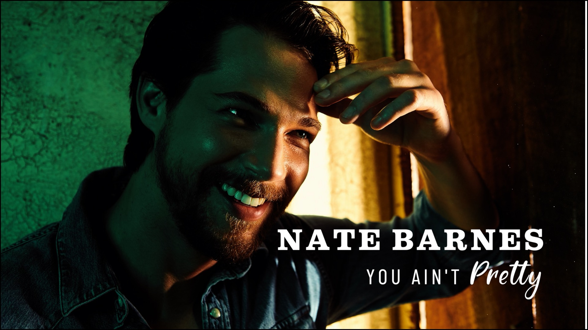 """LYRIC VIDEO FOR NATE BARNES' """"YOU AIN'T PRETTY"""" PREMIERES TODAY EXCLUSIVELY WITH COWBOYS & INDIANS"""