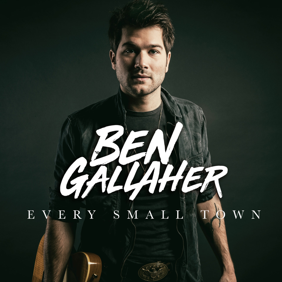 Ben Gallaher Releases Every Small Town EP