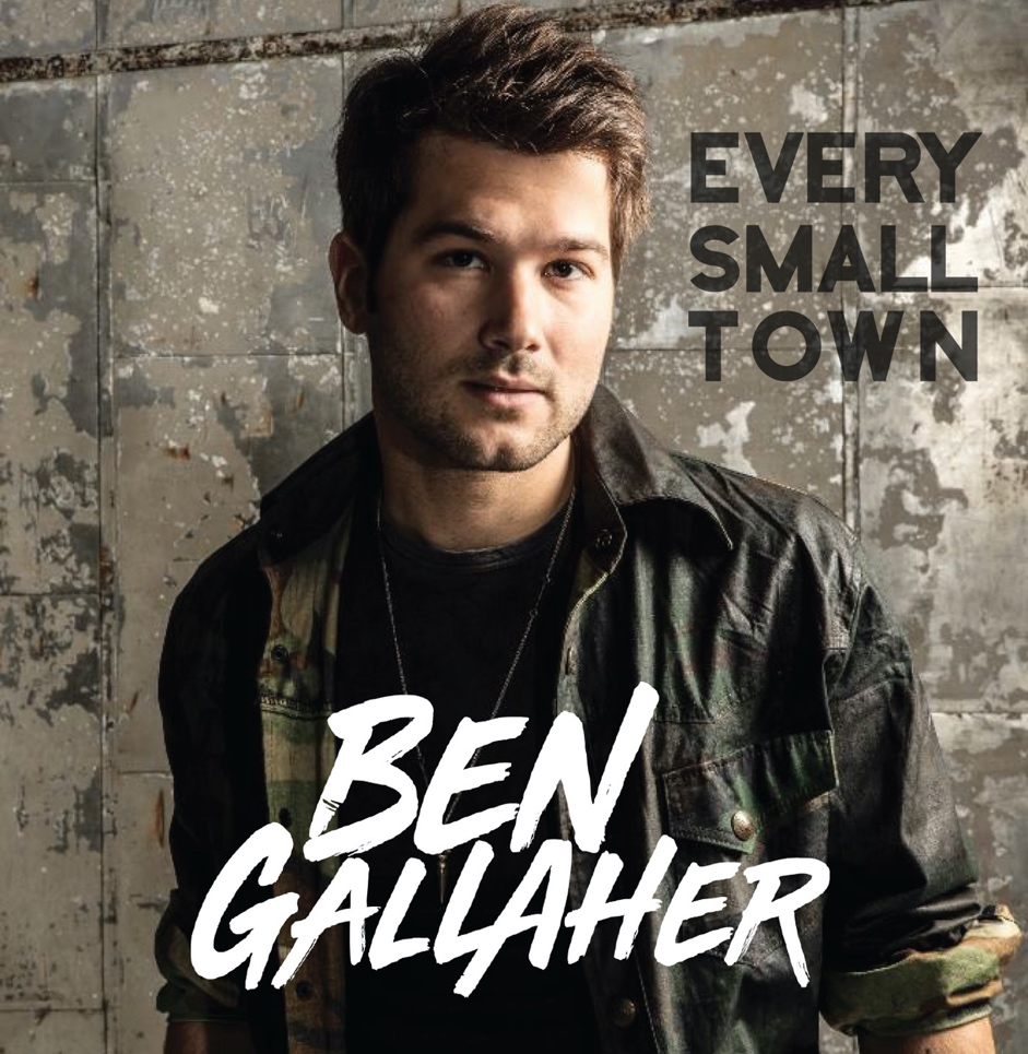 """QUARTZ HILL RECORDS' BEN GALLAHER INVITES FANS TO BE PART OF HIS LYRIC VIDEO FOR NEW SINGLE """"EVERY SMALL TOWN"""""""