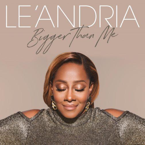 LE'ANDRIA Bigger Than Me (Album)