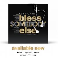 kurt-carr-bless-somebody-else