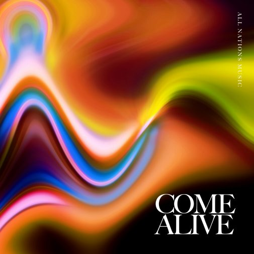 All Nations Music-COME ALIVE_album cover art