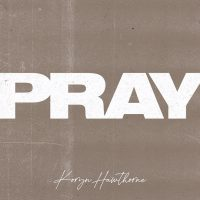Koryn Hawthorne_Pray_single art
