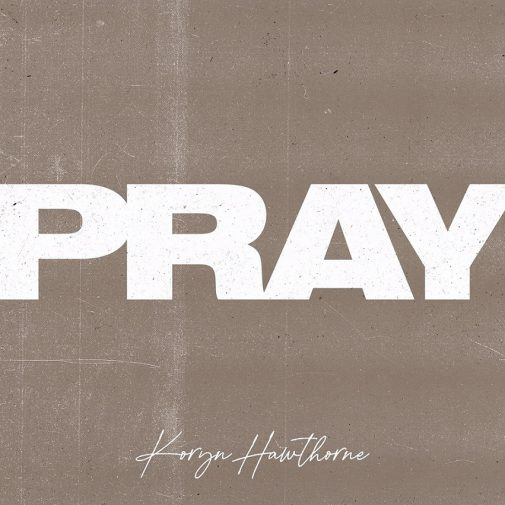Koryn Hawthorne_Pray_single art