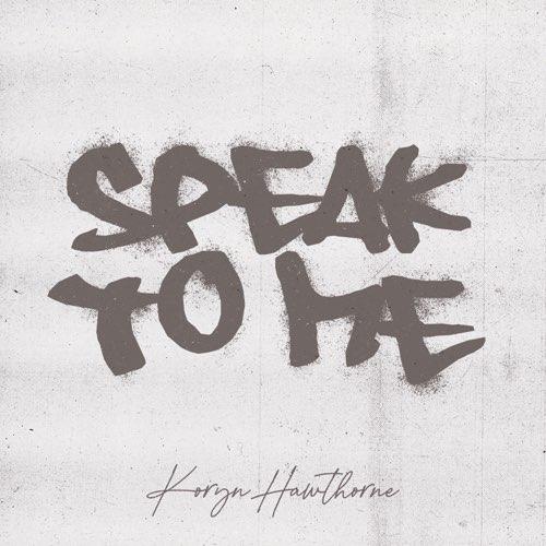 Speak to Me – Koryn Hawthorne