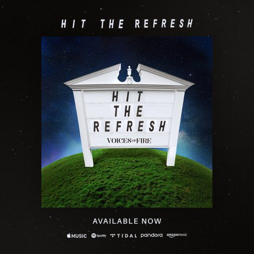 Hit The Refresh – Voices of Fire