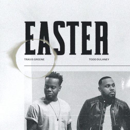 Travis Greene-Easter ft Todd Dulaney-single cover