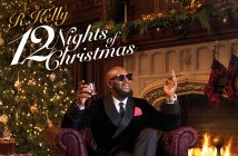 "R. Kelly Set To Release Holiday Album ""12 Nights Of Christmas"" October 21st On RCA Records"
