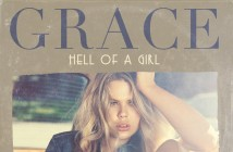 "Grace - Debut Album to be Released on July 1st! New Single and Video ""Hell of A Girl"" Available Now!"