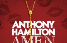 """Anthony Hamilton Tops The Urban Adult Contemporary Radio Chart At #1  This Week with Hit Single """"Amen"""""""