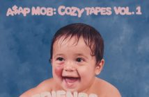 "A$AP Mob's ""Cozy Tapes Vol. 1: Friends-"" Out Now!"