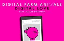 "Digital Farm Animals Releases ""Digital Love"" Feat. Hailee Steinfeld Click Here To Listen Now"