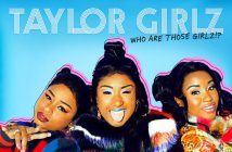 "Taylor Girlz Releases ""Who Are Those Girlz!?"" Debut EP Via Taylor Boi Entertainment/RCA Records"