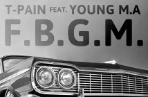 """T-Pain Shares New Single """"F.B.G.M."""" Ft. Young M.A"""