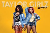 "TAYLOR GIRLZ RELEASES NEW TRACK ""GEORGIA"""