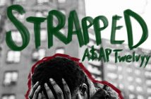 "A$AP Twelvyy Releases New Single ""Strapped"" From Upcoming Debut Project"