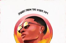 "WizKid's ""Sounds From The Other Side"" Available Everywhere Today"