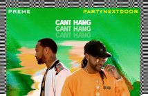 "Preme Shares New Track ""Can't Hang"" Ft. PARTYNEXTDOOR"