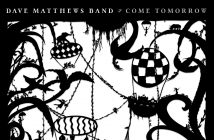 "Dave Matthews Band's ""Come Tomorrow"" Is No. 1"