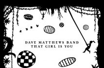 "Dave Matthews Band Release New Track ""That Girl Is You"""