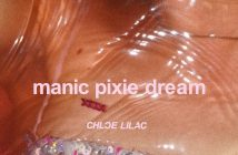 "Brooklyn Artist Chloe Lilac Announces Debut EP, ""Manic Pixie Dream,"" Set For Release March 8th Via RCA Records -- Title Track ""Manic Pixie Dream"" Out Today!"