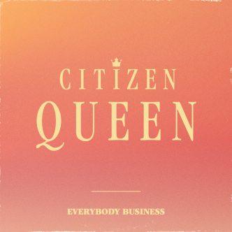 Citizen Queen Cover Photo
