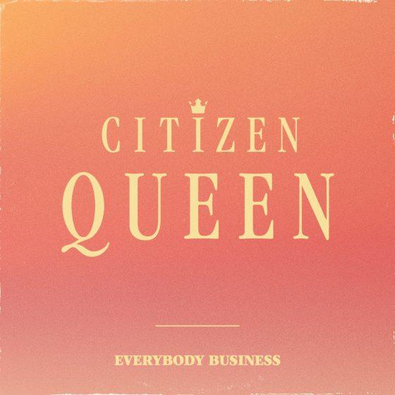 Citizen Queen Press Photo