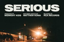 "Midnight Kids Release New Single ""Serious"" ft. Matthew Koma via RCA Records"