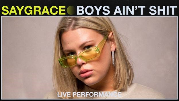 "SAYGRACE Releases A VEVO Original Version Of ""Boys Ain't Shit"" (Live Performance)"