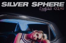 "Silver Sphere Releases New Track ""football game"" Along With The Music Video"
