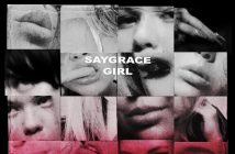 """Saygrace Releases New Track and Video """"Girl"""" - Watch it Now!"""