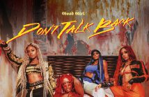 """Good Girl Releases New Track And Video """"Don't Talk Back"""""""