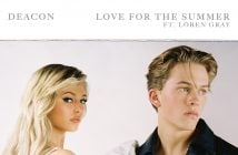 """Deacon Releases New Track """"Love For The Summer"""" Ft. Loren Gray Out Now"""