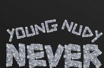 "Young Nudy Releases New Track ""Never"""