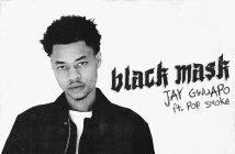 "Jay Gwuapo Returns With 4 New Tracks Including New Single And Video For ""Black Mask"" ft. Pop Smoke"